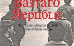 """""""Bastard Republic"""" takes you to the edge of the former Soviet Union"""