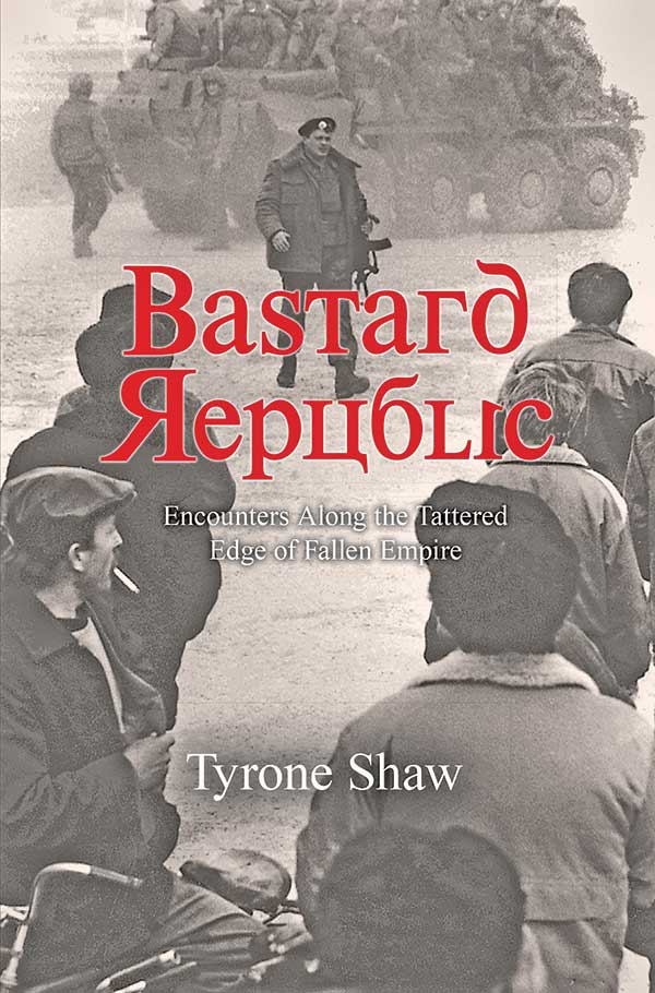 """Bastard Republic"" takes you to the edge of the former Soviet Union"