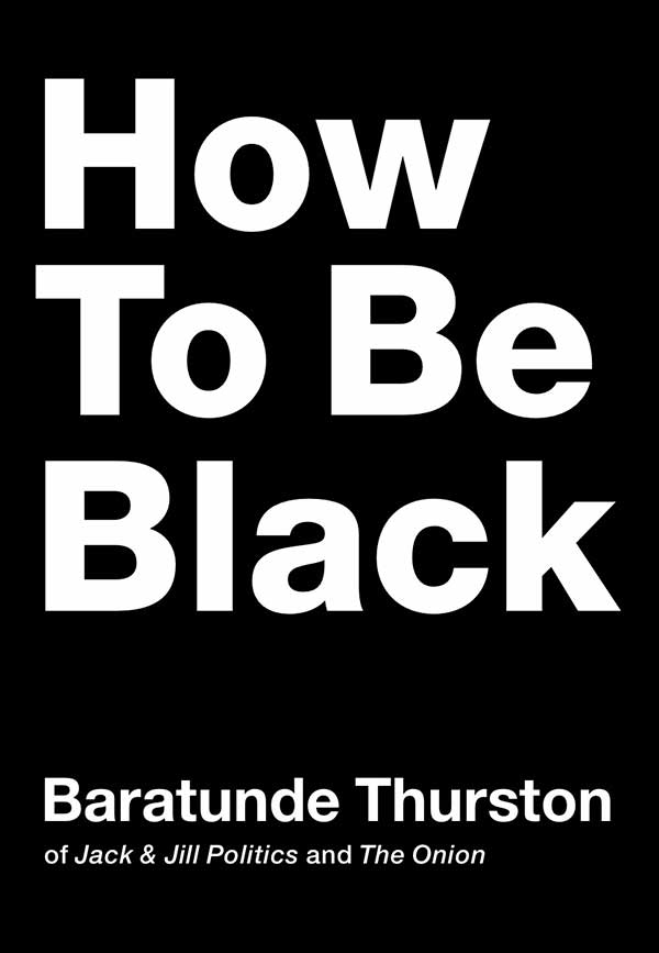 Thurston+explores+living+with+color+in+%E2%80%9CHow+To+Be+Black%E2%80%9D
